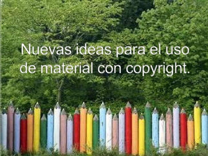 Nuevas ideas para el uso de material con copyright.<br />