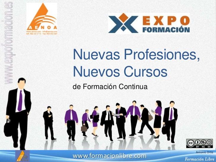 Nuevas Profesiones,Nuevos Cursos<br />de Formación Continua<br />www.formacionlibre.com<br />