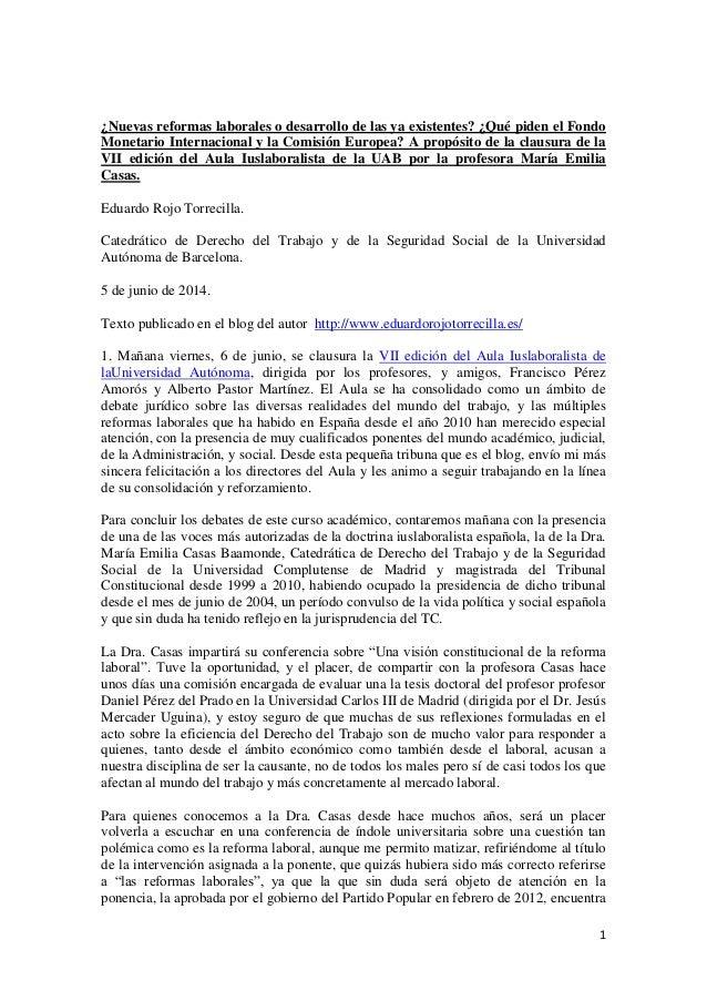 ¿Nuevas reformas laborales o desarrollo de las ya existentes? ¿Qué piden el Fondo Monetario Internacional y la Comisión Europea? A propósito de la clausura de la VII edición del Aula Iuslaboralista de la UAB por la profesora María Emilia Casas.