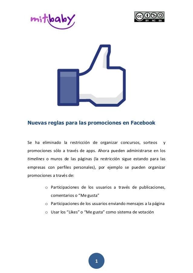 1 Nuevas reglas para las promociones en Facebook Se ha eliminado la restricción de organizar concursos, sorteos y promocio...
