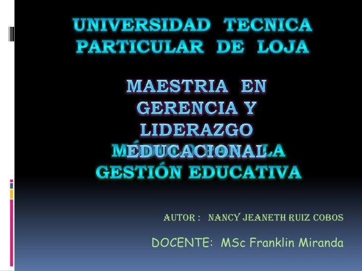 UNIVERSIDAD  TECNICA PARTICULAR  DE  LOJA<br />MAESTRIA  EN GERENCIA Y LIDERAZGO  EDUCACIONAL<br />Módulo para la gestión ...