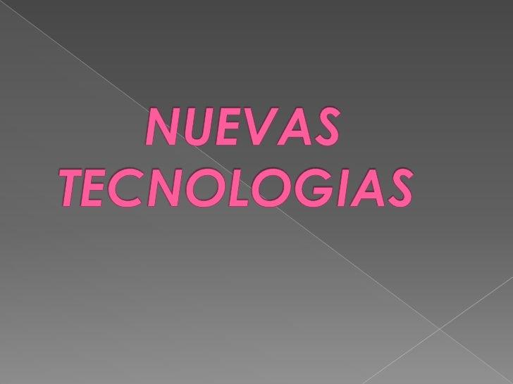  Las nuevas tecnologías se centran en los procesos de comunicación y las agrupamos en tres áreas: la informática, el víde...