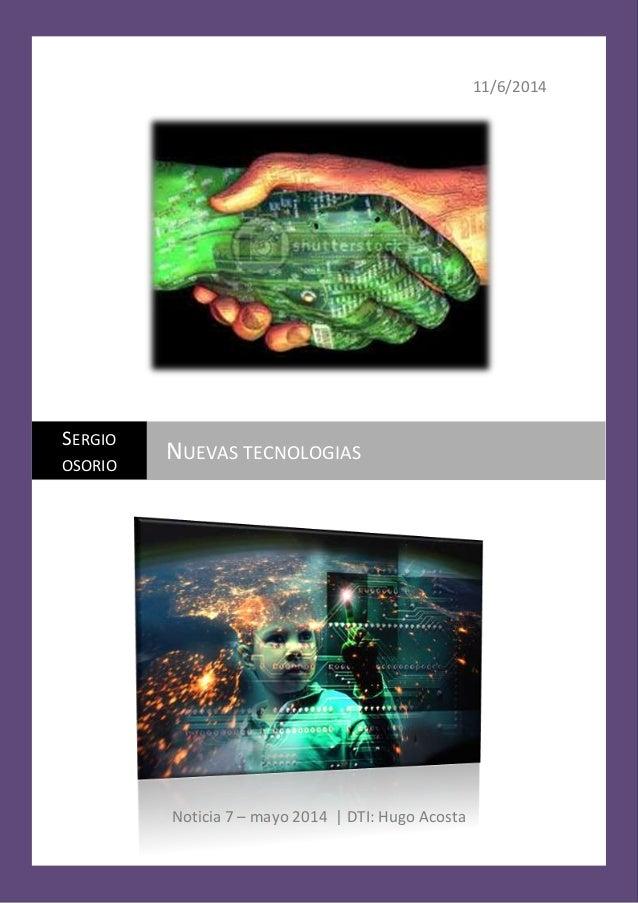 11/6/2014 Noticia 7 – mayo 2014 | DTI: Hugo Acosta SERGIO OSORIO NUEVAS TECNOLOGIAS