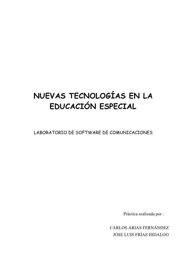 NUEVAS TECNOLOGÍAS EN LA    EDUCACIÓN ESPECIAL   LABORATORIO DE SOFTWARE DE COMUNICACIONES                                ...