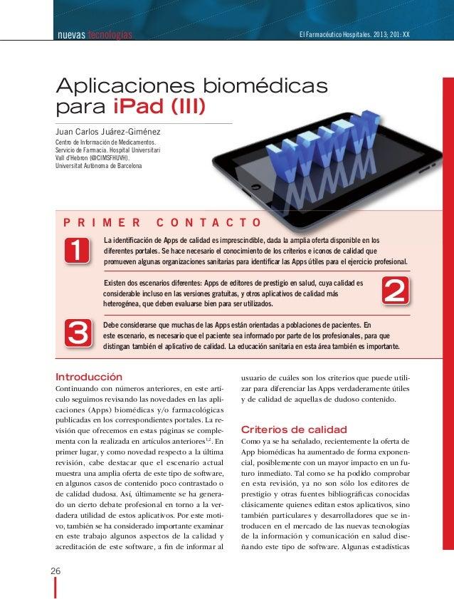 nuevas tecnologías  El Farmacéutico Hospitales. 2013; 201: XX  Aplicaciones biomédicas para iPad (III) Juan Carlos Juárez-...