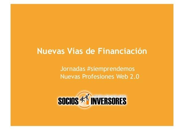 Nuevas Vías de Financiación     Jornadas #siemprendemos     Nuevas Profesiones Web 2.0