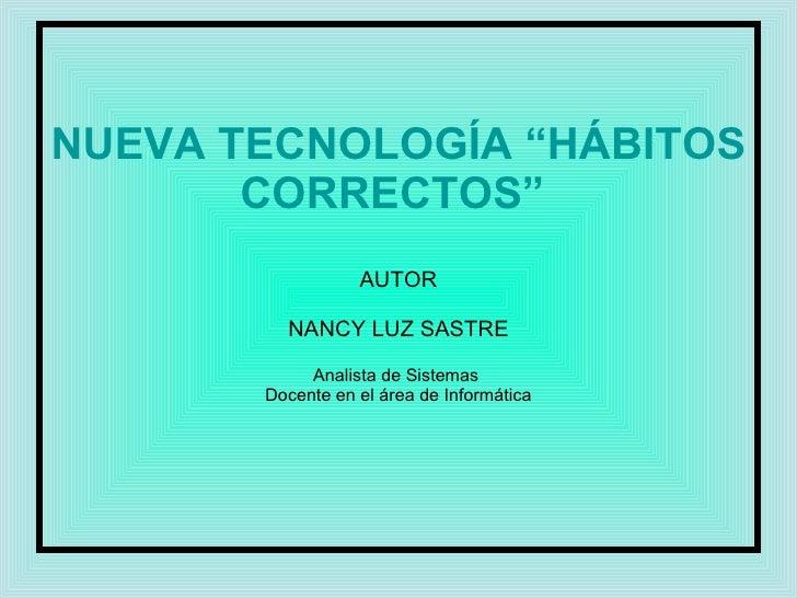 Nueva Tecnologia Habitos Correctos