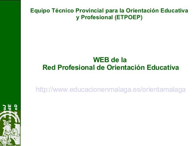 Equipo Técnico Provincial para la Orientación Educativay Profesional (ETPOEP)JuntadeAndaluEducaciónDelegaciónTerritoWEB de...