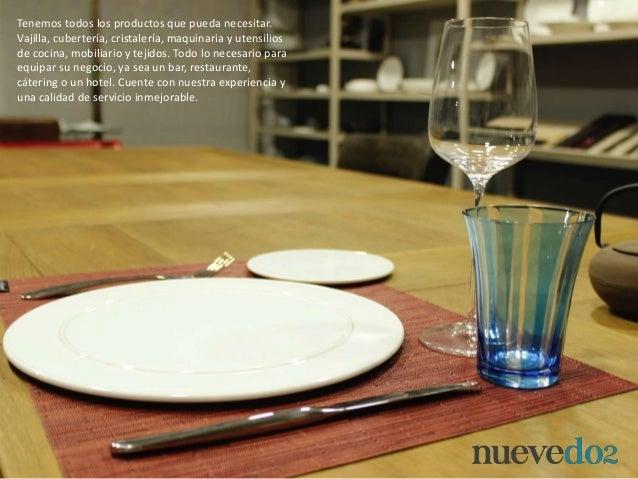 Tenemos todos los productos que pueda necesitar. Vajilla, cubertería, cristalería, maquinaria y utensilios de cocina, mobi...