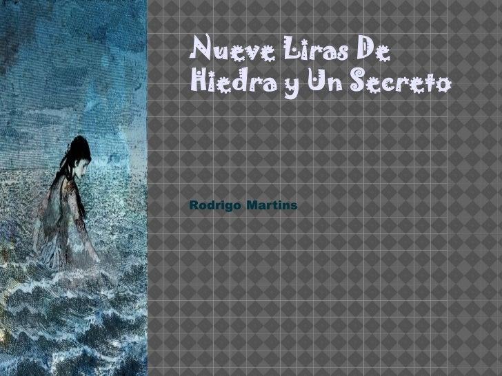 Nueve Liras DeHiedra y Un SecretoRodrigo Martins