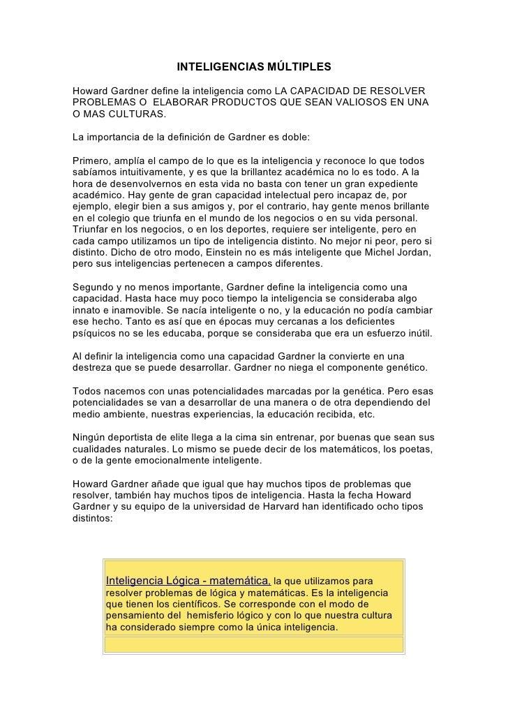 INTELIGENCIAS MÚLTIPLES  Howard Gardner define la inteligencia como LA CAPACIDAD DE RESOLVER PROBLEMAS O ELABORAR PRODUCTO...