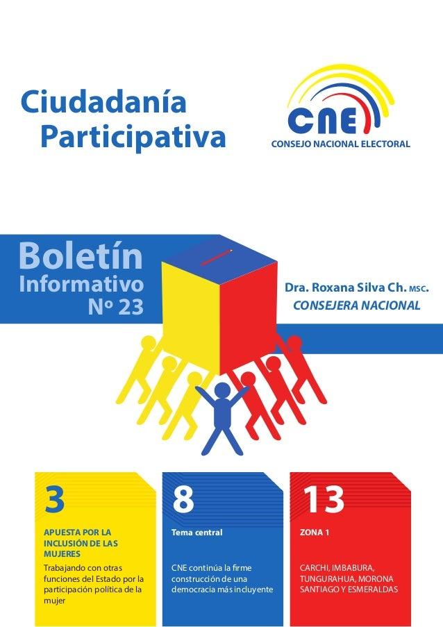 Ciudadanía Participativa  Boletín  Informativo Nº 23  Dra. Roxana Silva Ch. MSC. CONSEJERA NACIONAL  3  8  13  APUESTA POR...