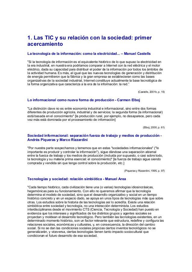 1. Las TIC y su relación con la sociedad: primer acercamiento La tecnología de la información: como la electricidad... – M...