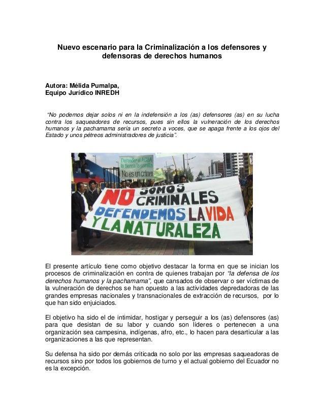 Nuevo escenario para la Criminalización a los defensores y               defensoras de derechos humanosAutora: Mélida Puma...