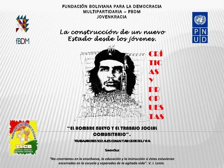 FUNDACIÓN BOLIVIANA PARA LA DEMOCRACIA                MULTIPARTIDARIA – FBDM                     JOVENKRACIA      La const...