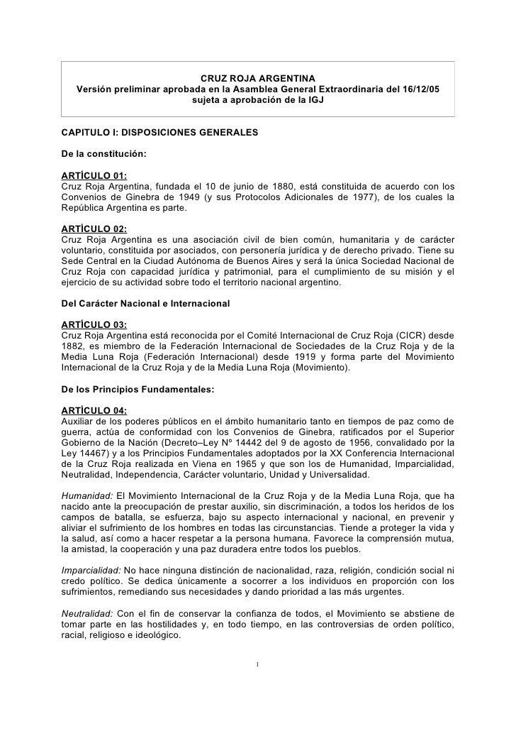 CRUZ ROJA ARGENTINA   Versión preliminar aprobada en la Asamblea General Extraordinaria del 16/12/05                      ...