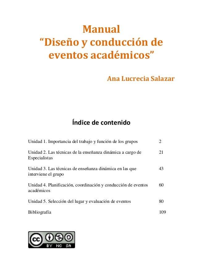 """Manual """"Diseño y conducción de eventos académicos"""" Ana Lucrecia Salazar Índice de contenido Unidad 1. Importancia del trab..."""