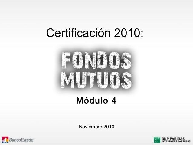 Noviembre 2010 Certificación 2010: Módulo 4