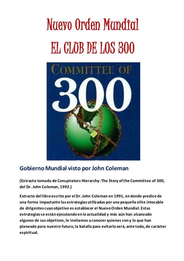 Nuevo Orden Mundial EL CLUB DE LOS 300 Gobierno Mundial visto por John Coleman (Extractotomado de Conspirators Hierarchy:T...