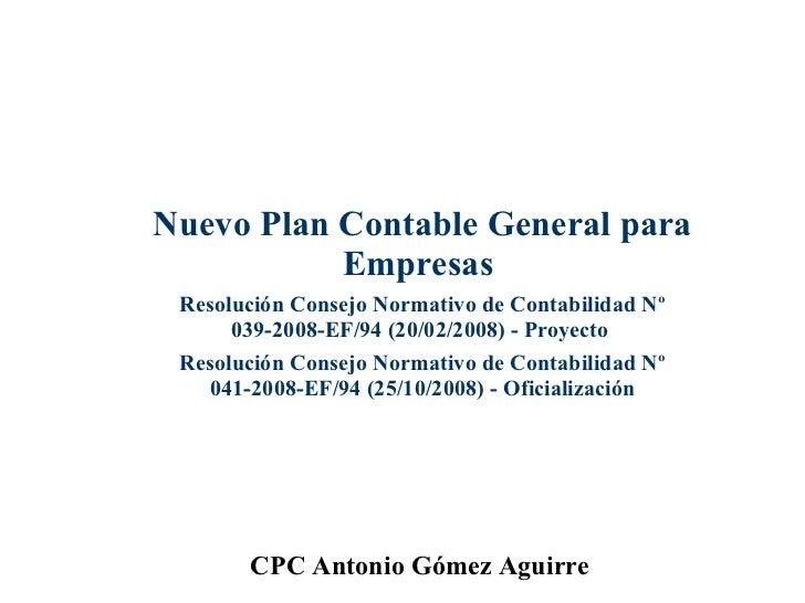 Nuevo Plan Contable General para Empresas   Resolución Consejo Normativo de Contabilidad Nº 039-2008-EF/94 (20/02/2008) - ...