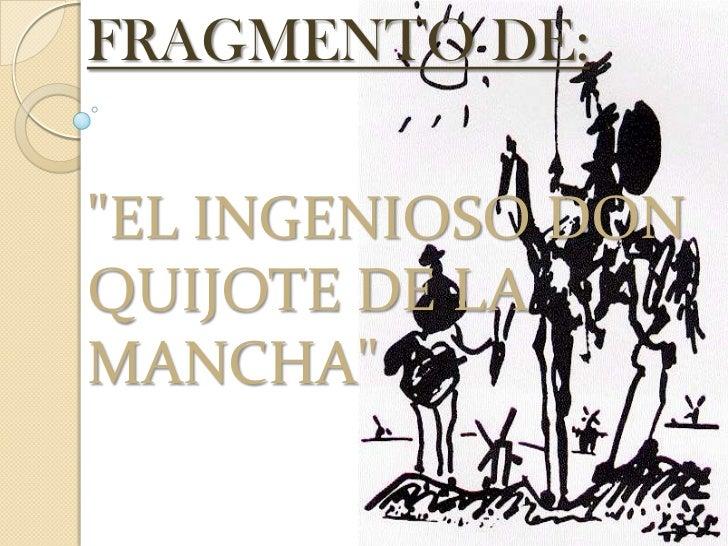 """FRAGMENTO DE:""""EL INGENIOSO DON QUIJOTE DE LA MANCHA""""<br />"""