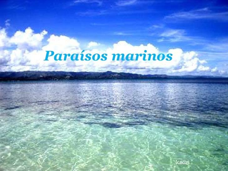 Paraísos marinos<br />