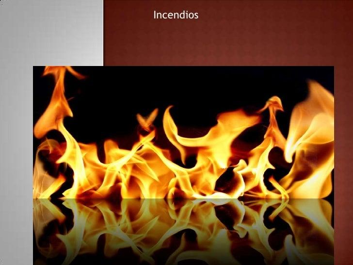 Incendios        <br />