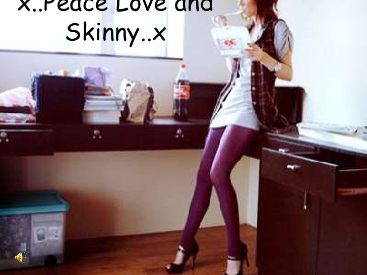 x..Peace Love and Skinny..x<br />