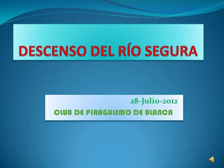 DESCENSO DEL RIO SEGURA EN BLANCA_28-07-2012