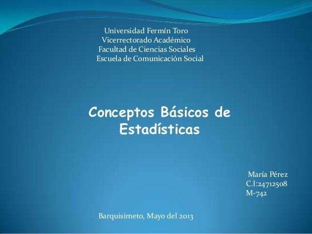 Universidad Fermín ToroVicerrectorado AcadémicoFacultad de Ciencias SocialesEscuela de Comunicación SocialConceptos Básico...