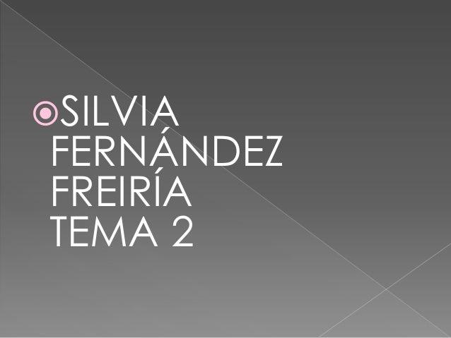 SILVIA  FERNÁNDEZ FREIRÍA TEMA 2