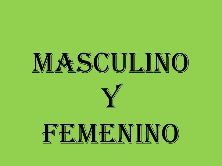 Masculino <br />y <br />femenino<br />