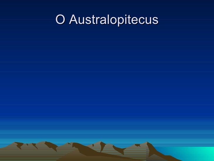 O Australopitecus