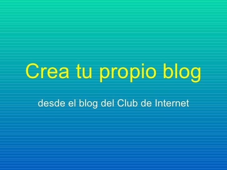 Crea tu propio blog desde el blog del Club de Internet