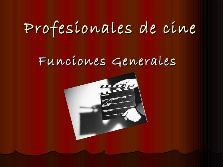 Profesionales de cine Funciones Generales