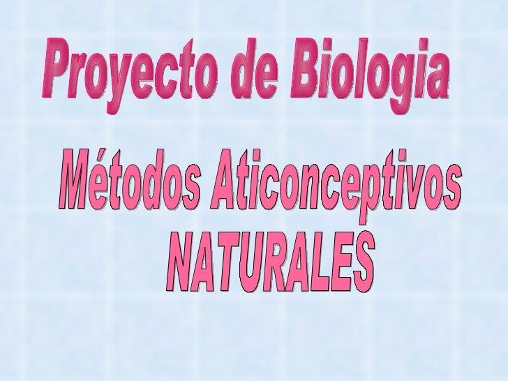 Proyecto de Biologia Métodos Aticonceptivos NATURALES