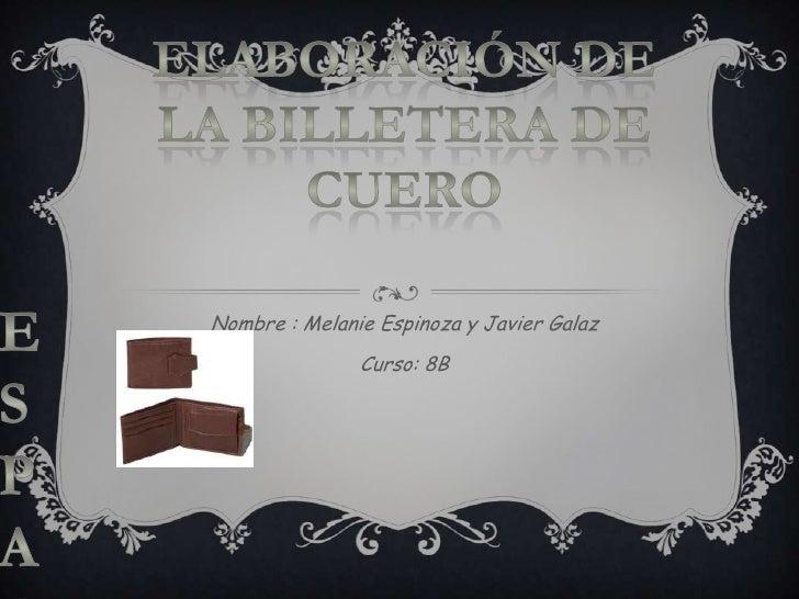 Nombre : Melanie Espinoza y Javier Galaz               Curso: 8B