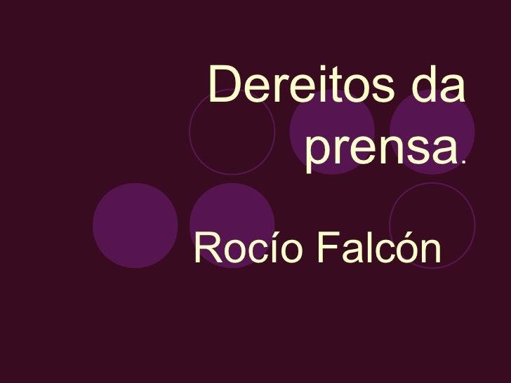 Dereitos da    prensa.Rocío Falcón