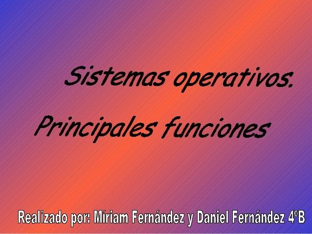  Un sistema operativo es un programa (software) que se inicia al encender elordenador, se encarga de gestionar los recurs...