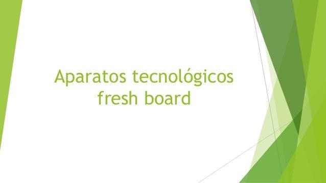 Aparatos tecnológicos fresh board