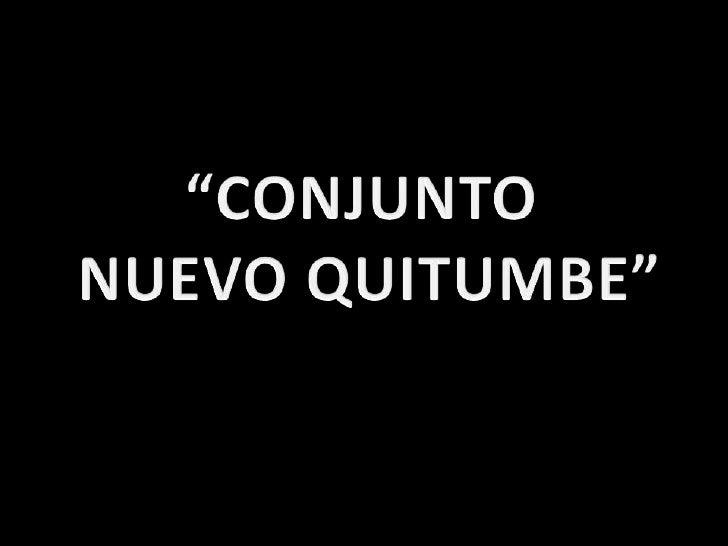 """""""CONJUNTO <br />NUEVO QUITUMBE""""<br />"""