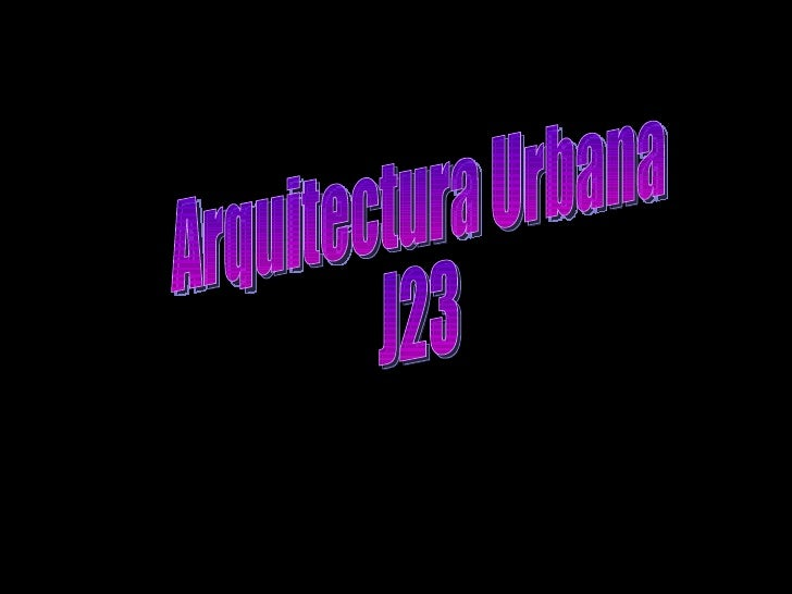 Arquitectura Urbana J23