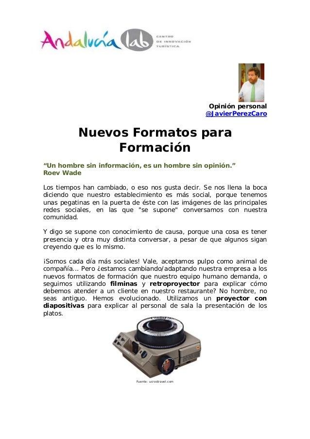 Opinión personal                                                       @JavierPerezCaro           Nuevos Formatos para    ...