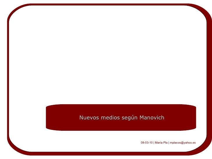 Nuevos medios según Manovich 08-03-10 | María Pla | mplacos@yahoo.es
