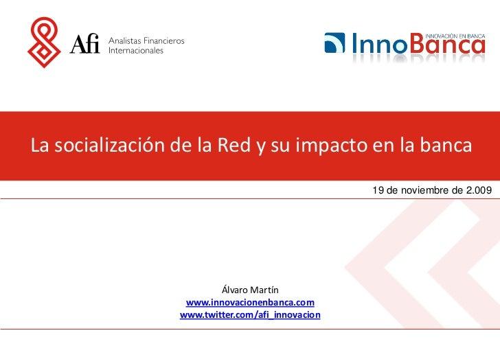 La socialización de la Red y su impacto en la banca                                                   19 de noviembre de 2...