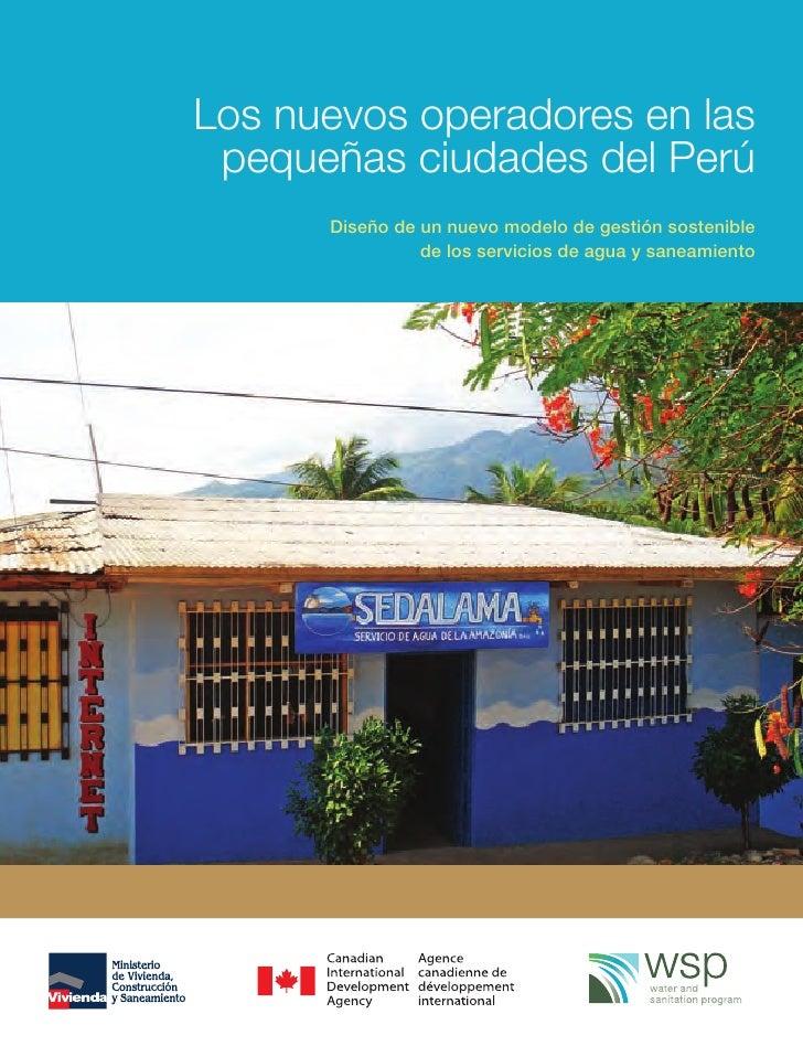 Los nuevos operadores en las  pequeñas ciudades del Perú       Diseño de un nuevo modelo de gestión sostenible            ...