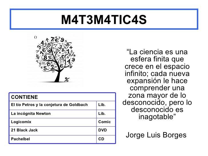 "M4T3M4TIC4S                                                     ""La ciencia es una                                        ..."