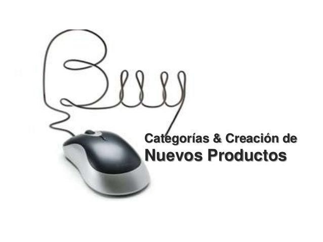 Categorías & Creación deNuevos Productos