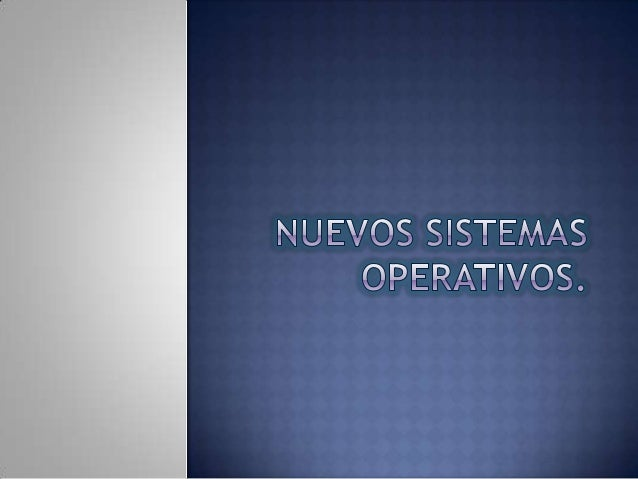 Nuevos sistemas operativos