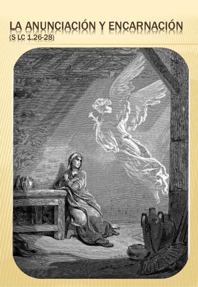 LA ANUNCIACIÓN Y ENCARNACIÓN (S LC 1,26-28)